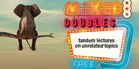 Mixed Doubles: tandem lectures on unrelated topics #8 tickets