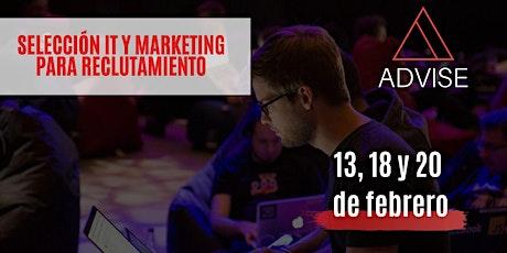 Selección IT y Marketing para reclutadores 13, 18 y 20 de febrero entradas