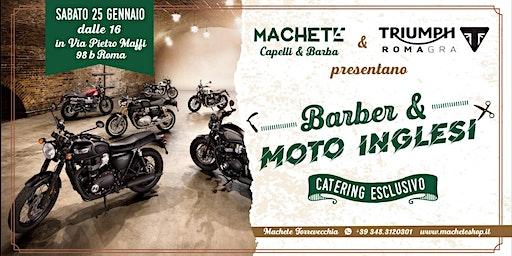Machete Torrevecchia & Triumph Roma GRA presentano: Barber & Moto Inglesi