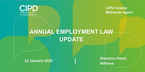 Annual Employment Law Update - CIPD Ireland Midlands Region