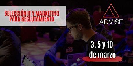 Selección IT y Marketing para reclutadores 3, 5 y 10 de marzo entradas