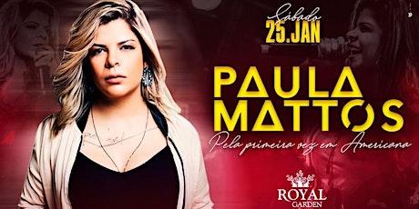 PAULA MATTOS | ROYAL GARDEN ingressos