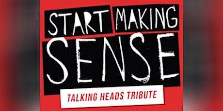 Start Making Sense - Talking Heads Tribute tickets