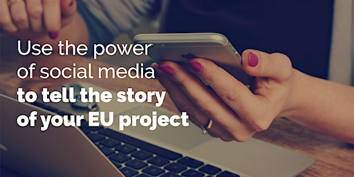 Use the power of social media to tell the story of your EU project