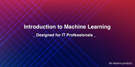 Introduction to Machine Learning (for IT Professionals) tickets