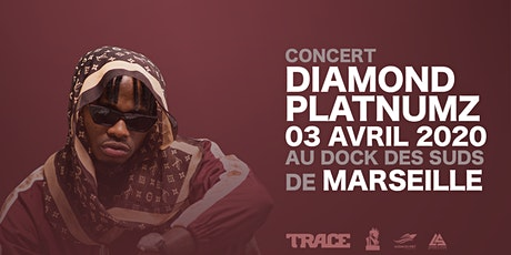 DIAMOND PLATNUMZ | 03/04/2020 AU DOCK-DES-SUD MARSEILLE billets