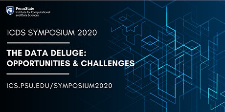 ICDS 2020 Symposium - The Data Deluge: Opportunities and Challenges tickets