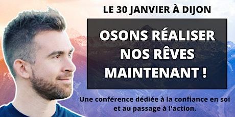 """Conférence """"Osons réaliser nos rêves MAINTENANT !"""" billets"""