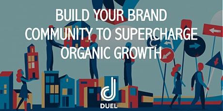 Masterclass: Build your Brand Community to Supercharge Organic Growth tickets
