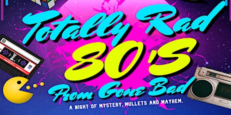 Adult Prom/Totally Rad 80s Prom Gone Bad tickets