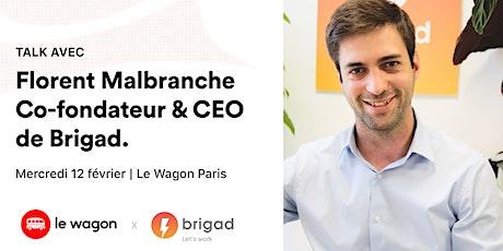 ApéroTalk au Wagon avec Florent Malbranche, co-fondateur de Brigad tickets