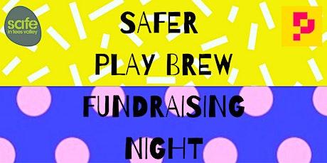 Safer Play Brew Fundraising Night tickets
