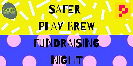 Safer Play Brew Fundraising Night