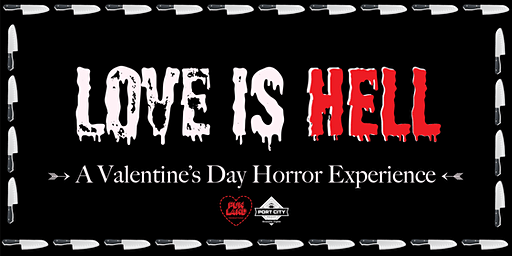 Love is Hell: A Valentine's Day Horror Experience
