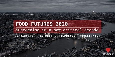 FOOD FUTURES 2020 - Succeeding in a new critical decade tickets