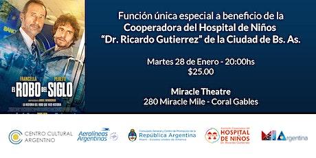 """Exhibición de """"El Robo del Siglo""""  a beneficio del Hospital De Niños Bs. As tickets"""