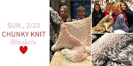 Chunky Knit Blankets DIY @ Nest on Main- Sun., 2/23 tickets