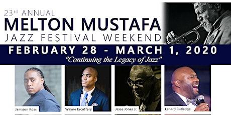 23rd ANNUAL MELTON MUSTAFA JAZZ FESTIVAL WEEKEND tickets