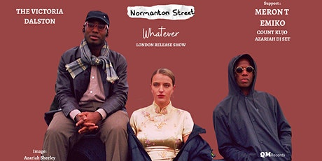 Normanton Street 'Whatever' London Launch w/ Meron T / Emiko / Count Kujo tickets