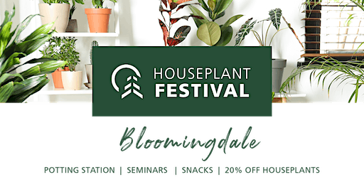 Houseplant Fest - Bloomingdale