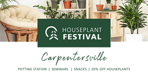 Houseplant Fest - Carpentersville