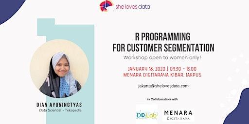 SheLovesData Jakarta: R Programming for Customer Segmentation