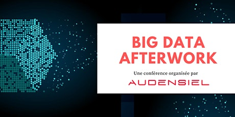 BIG DATA Afterwork  by Audensiel Technologies - Lille billets