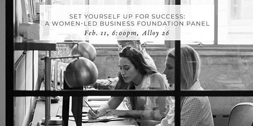 Set Yourself Up for Success: A Women-Led Business Foundation Panel