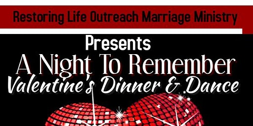Restoring Life Outreach Marriage Ministry-Valentine's Dinner and Dance