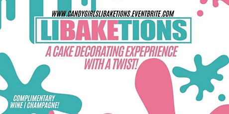 LiBAKEtions - A Cake Decorating Experience with a Twist! tickets