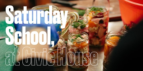 Saturday School at Civic House: CIVIC HOUSE KITCHEN tickets
