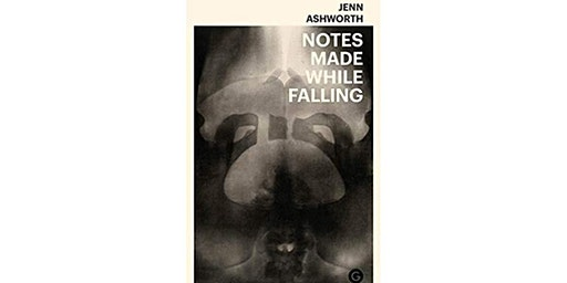 Notes made while falling: a reading by Jenn Ashworth
