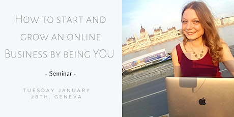 How to start and grow your online business by being YOU! - Seminar - tickets