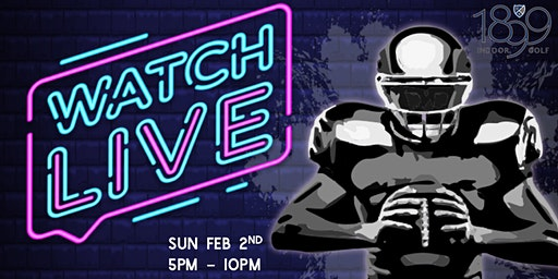 The Super Big Game Watch Party at 1899 Canton