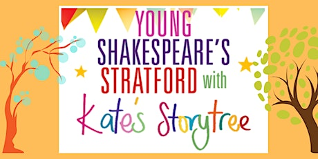 Young Shakespeare's Stratford with Kate's Storytree tickets