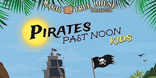Summer Stage Kids Session 1 (Magic Treehouse: Pirates Past Noon)