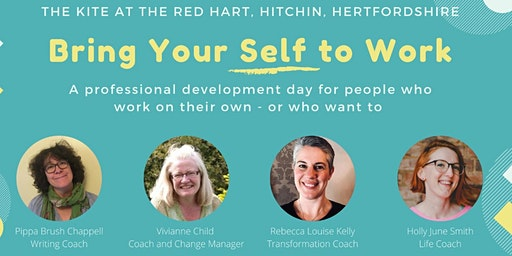 Bring Your Self to Work: bringing your authentic self to your working life