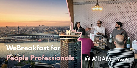 "WeBreakfast for ""People Professionals"" at A'DAM Tower tickets"