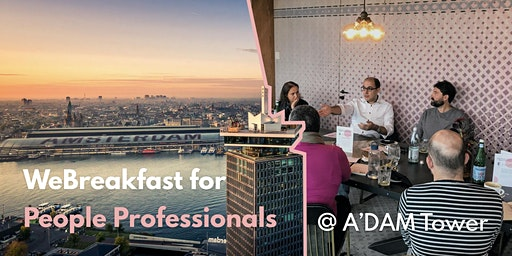 """WeBreakfast for """"People Professionals"""" at A'DAM Tower"""