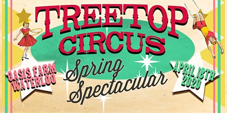 Tree Top Circus' Spring Spectacular tickets
