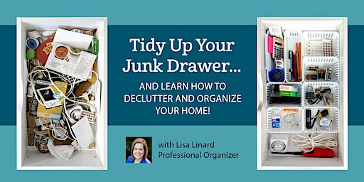 Tidy Up Your Junk Drawer...and Learn How to Declutter & Organize Your Home!