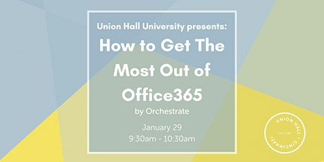 Union Hall University: How to Get the Most Out of Office365 tickets