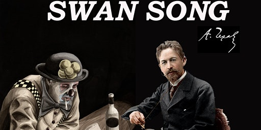 Swan Song - after Chekhov