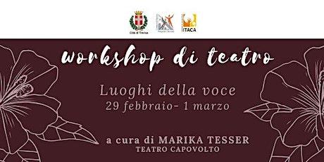Luoghi della voce-Workshop di teatro biglietti