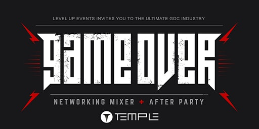 Game Over : The Ultimate GDC Industry Mixer & After Party