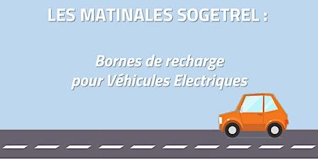 Matinale Sogetrel : Bornes de recharge pour véhicules électriques 14/02/20 tickets