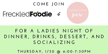 Freckled Foodie & Eat Well With Sari: Ladies Night in Chicago tickets