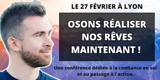 """LYON - Conférence """"Osons réaliser nos rêves MAINTENANT !"""""""