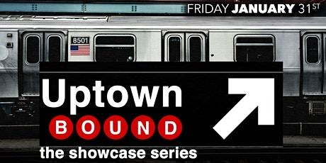Uptown Bound tickets