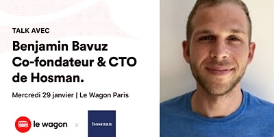 ApéroTalk au Wagon avec Benjamin Bavuz, co-fondateur de Hosman